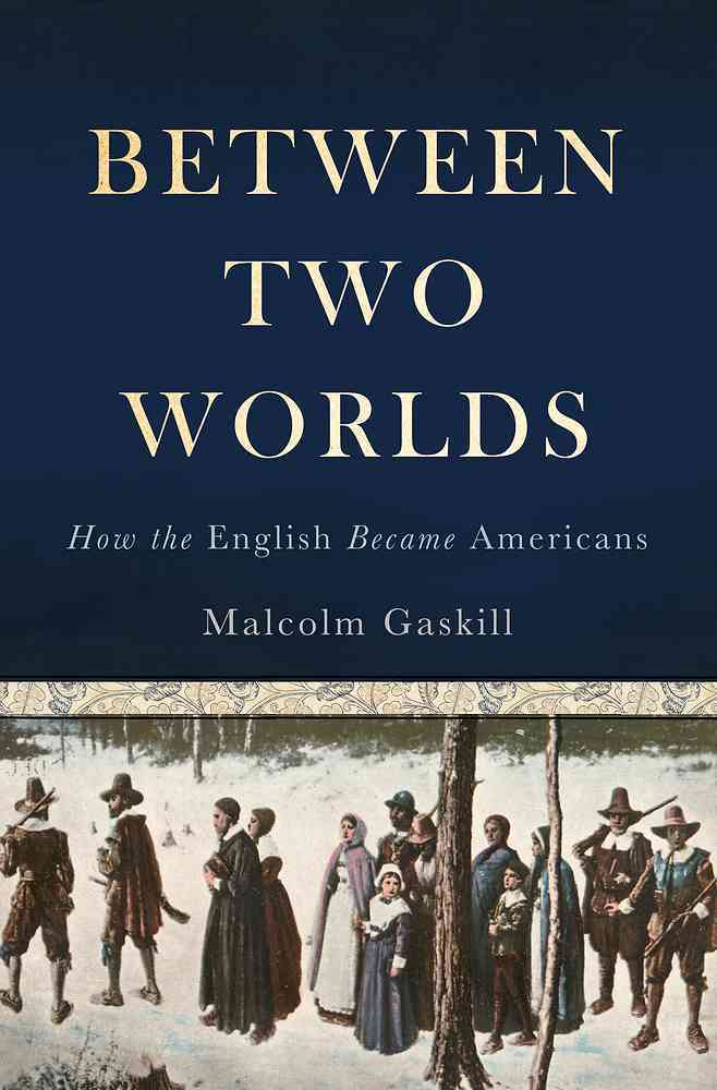 Between Two Worlds By Gaskill, Malcolm
