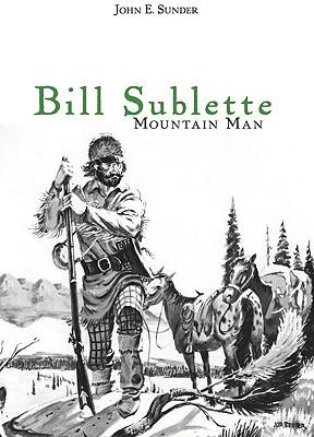 Bill Sublette By Sunder, John E.
